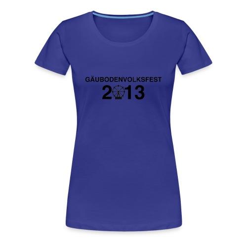 GÄUBODENVOLKSFEST 2013 - Frauen Premium T-Shirt
