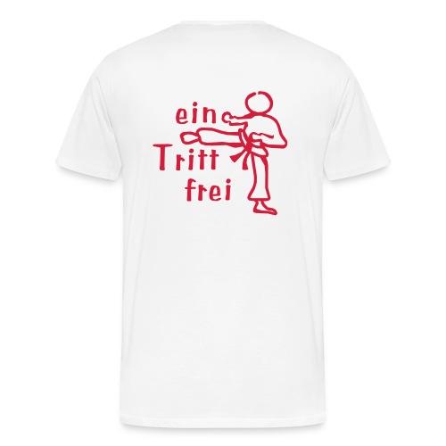 Ein Tritt frei - Männer Premium T-Shirt