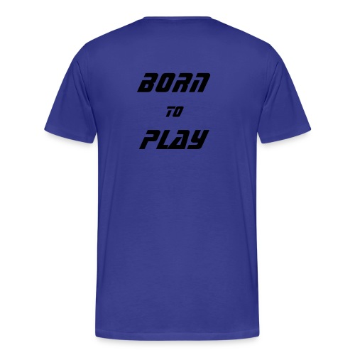 Born-To-Play - T-shirt Premium Homme