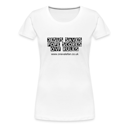 Jesus saves, Pope scores, OVF rules - Women's Premium T-Shirt