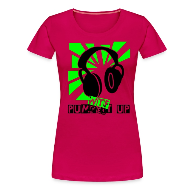 "Ladies Fashion T-shirt ""pump it up"""