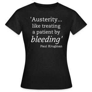 Austerity... - Women's T-Shirt