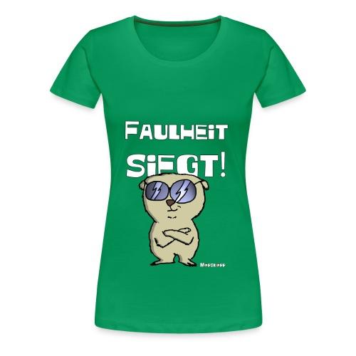Faulheit siegt! - Frauen Premium T-Shirt