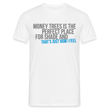 money trees is the perfect place for shade T-Shirts
