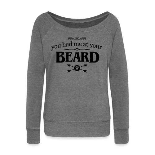 You had me at your Beard - Women's U-neck Sweater (black print) - Vrouwen trui met U-hals van Bella