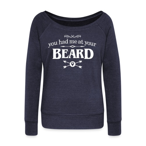 You had me at your Beard - Women's U-neck Sweater (white print) - Vrouwen trui met U-hals van Bella