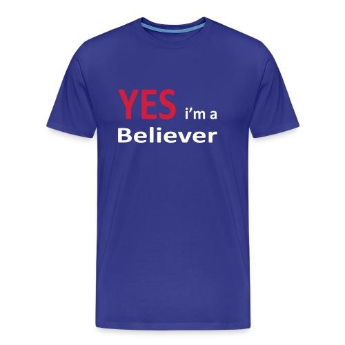 YES, I'm a Believer - Männer Premium T-Shirt