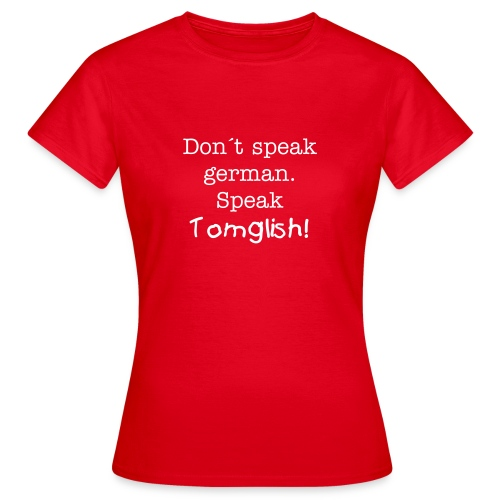 Don´t speak-Femme - Women's T-Shirt