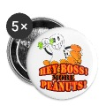White Hey boss! More peanuts! (DDP) Buttons
