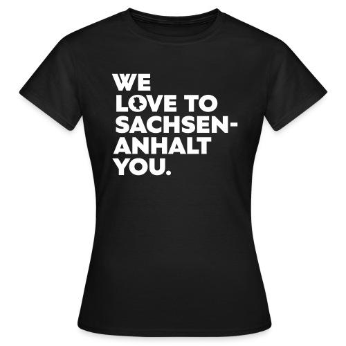 We love to Sachsen-Anhalt you. (1) - Frauen T-Shirt