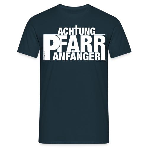 Achtung - Pfarranfänger - Männer T-Shirt