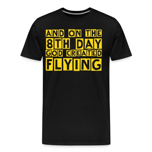 And on the 8th Day - Men's Premium T-Shirt
