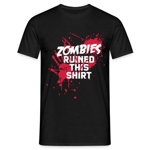 Zombies Ruined this Shirt - Männer T-Shirt