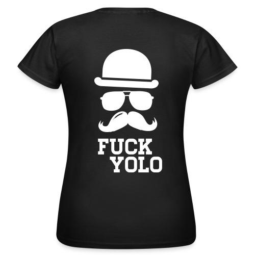 T-Shirt Fuck yolo - Frauen T-Shirt