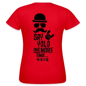 T-Shirt Say yolo one more time - Frauen T-Shirt
