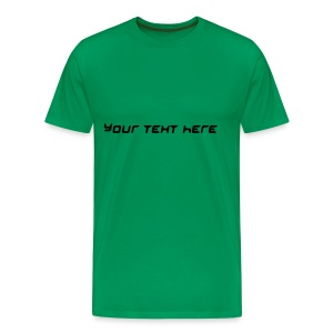 Personalised Text: Top-Selling Men's T-Shirt Green - Men's Premium T-Shirt