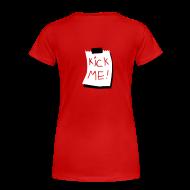 T-Shirts ~ Frauen Premium T-Shirt ~ Kick Me!