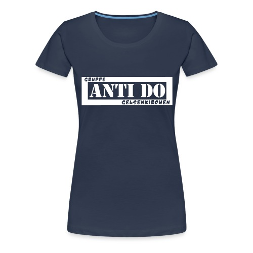ANTI-DO Girlie - Frauen Premium T-Shirt
