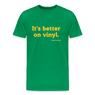 T-Shirts ~ Men's Premium T-Shirt ~ it's better on vinyl