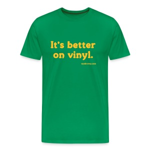 it's better on vinyl - Men's Premium T-Shirt