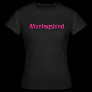 Montagskind - Frauen T-Shirt