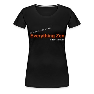 Everything Zen - Frauen Premium T-Shirt