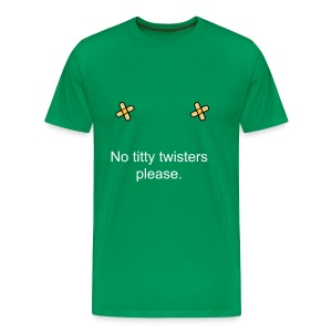No titty twisters please - Men's Premium T-Shirt