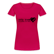 T-Shirts ~ Women's Premium T-Shirt ~ Only Love Can Break Your Heart