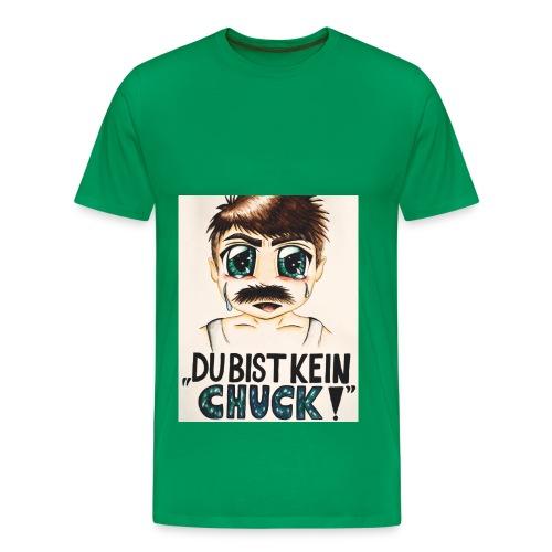Du bist kein Chuck! (T-Shirt) Grün - Männer Premium T-Shirt