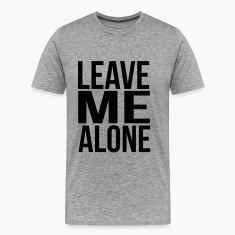 leave me alone Tee shirts