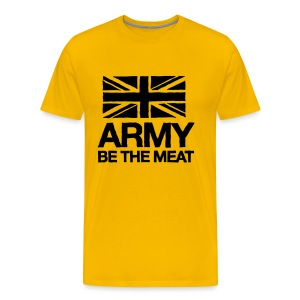 ARMY: BE THE MEAT (Yellow) - Men's Premium T-Shirt
