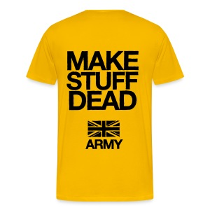 ARMY: MAKE STUFF DEAD (Yellow) - Men's Premium T-Shirt