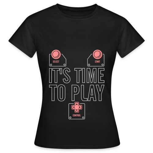Time to play Femme - T-shirt Femme