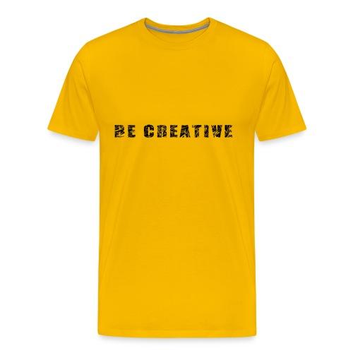 be creative - T-shirt Premium Homme