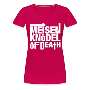 Meisenknödel Of Death - Rrrreal Girlz - Frauen Premium T-Shirt