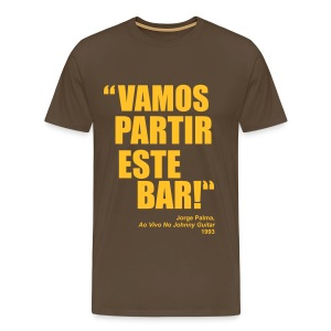 Vamos Partir Este Bar! - Men's Premium T-Shirt