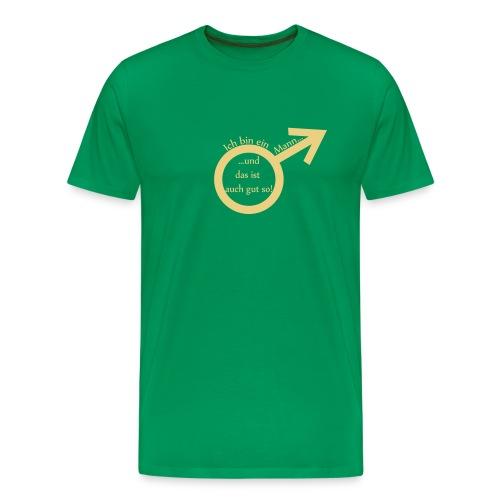 Ich bin ein Mann... - Männer Premium T-Shirt