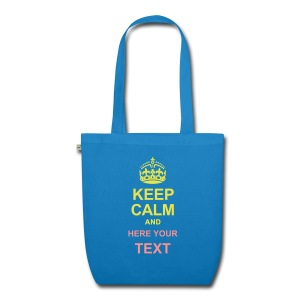 KEEP CALM AND... Write your text! - EarthPositive Tote Bag