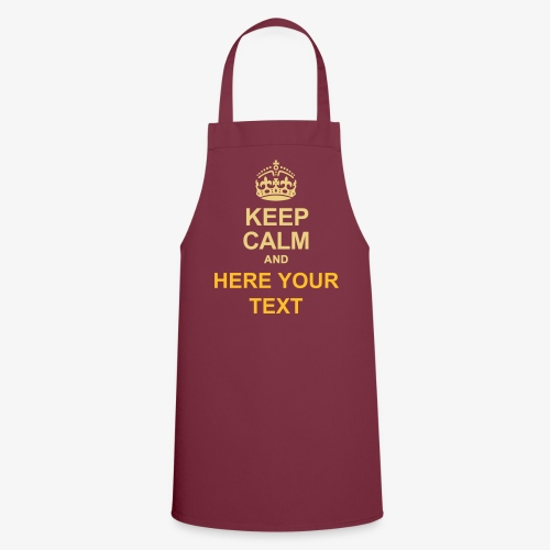 KEEP CALM AND... Write your text! - Cooking Apron