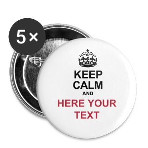 KEEP CALM AND... Write your text! - Buttons small 25 mm