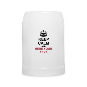 KEEP CALM AND... Write your text! - Beer Mug