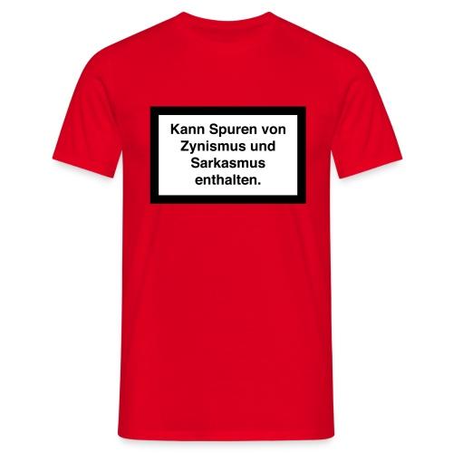 Kann Spuren von Zynismus und Sarkasmus enthalten - Männer T-Shirt