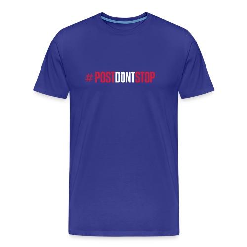 #PostDontStop - Men's Premium T-Shirt