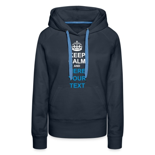 Custom KEEP CALM Limited Edition - Women's Premium Hoodie