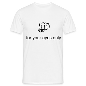 mannenshirt for your eyes only - Mannen T-shirt