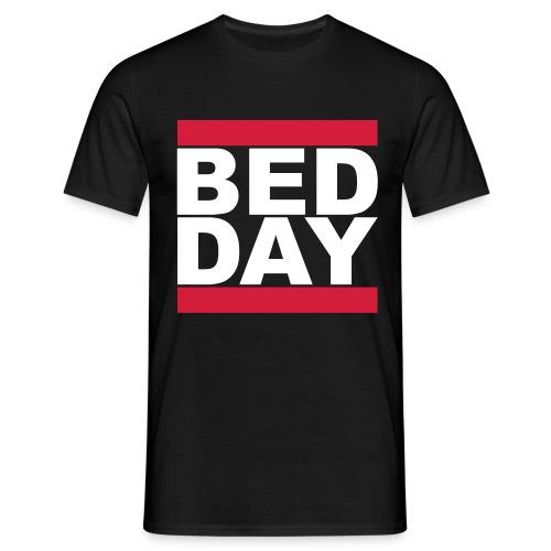 Bed Day   Männer Shirt - Männer T-Shirt