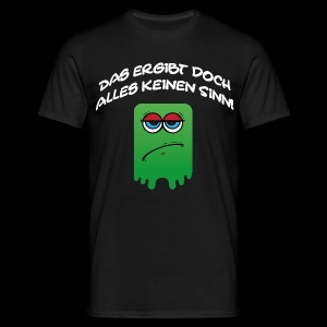 Das ergibt doch alles keinen Sinn - Männer T-Shirt