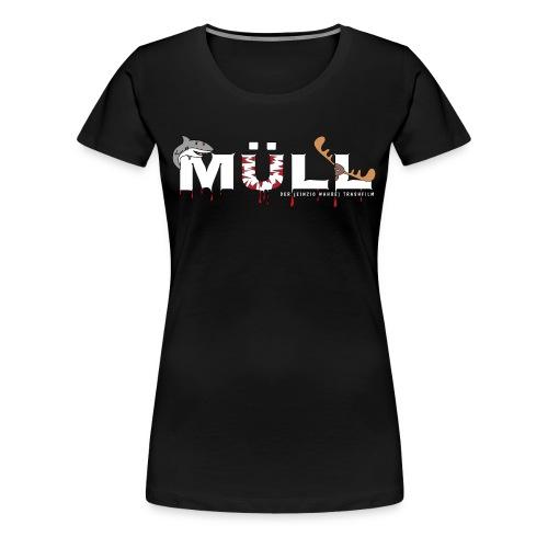 Müll - das (einzig wahre) Fanshirt - Girly - Frauen Premium T-Shirt