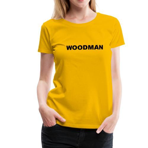 WOODMAN, Women's T-Shirt, black text - Women's Premium T-Shirt