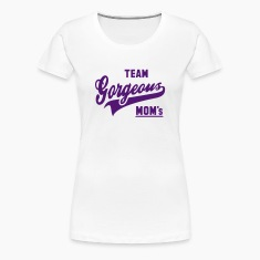 TEAM Gorgeous Moms Women T-Shirt AW